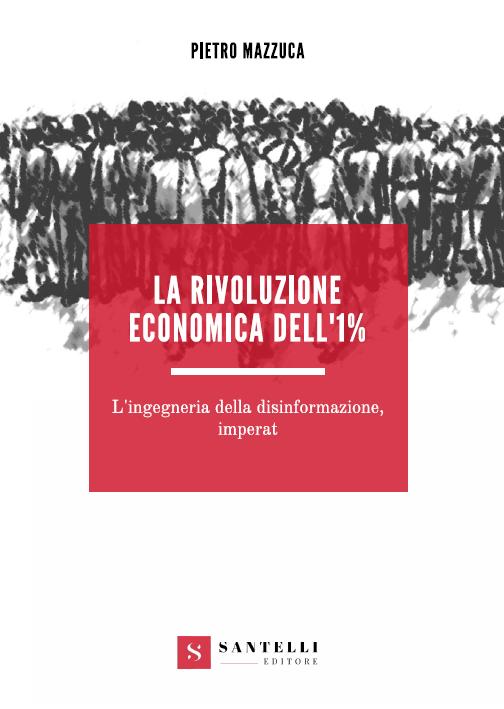 La rivoluzione economica dell'1% - Pietro Mazzuca