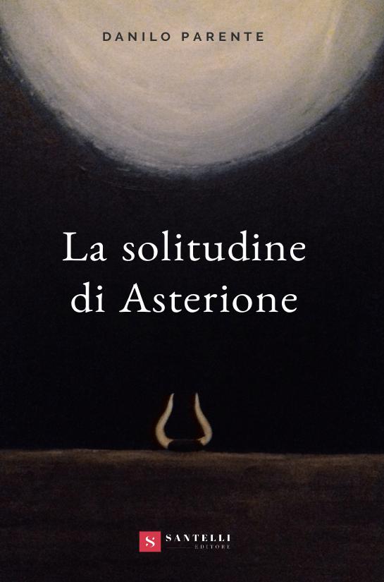 La solitudine di Asterione, Danilo Parente - coverfront