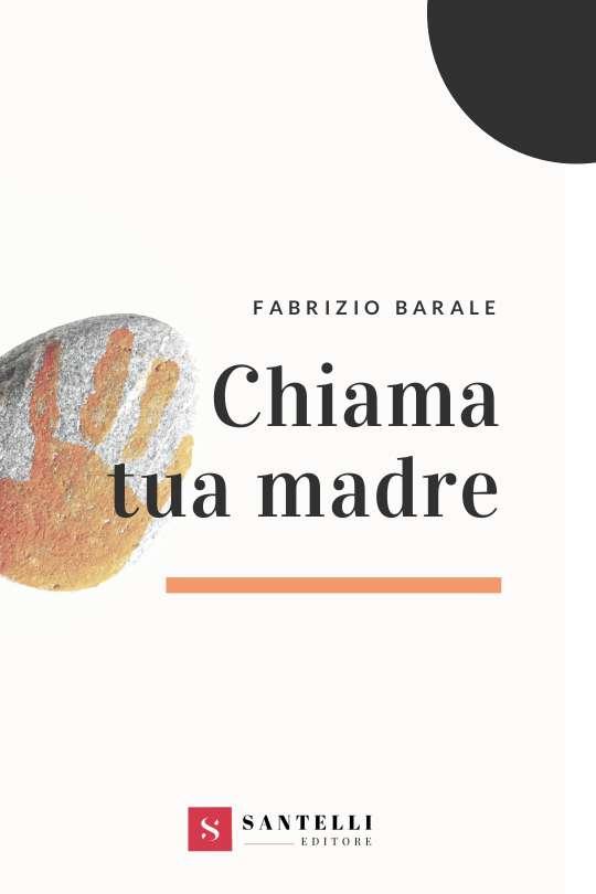 Chiama tua madre, Fabrizio Naniz Barale - coverfront