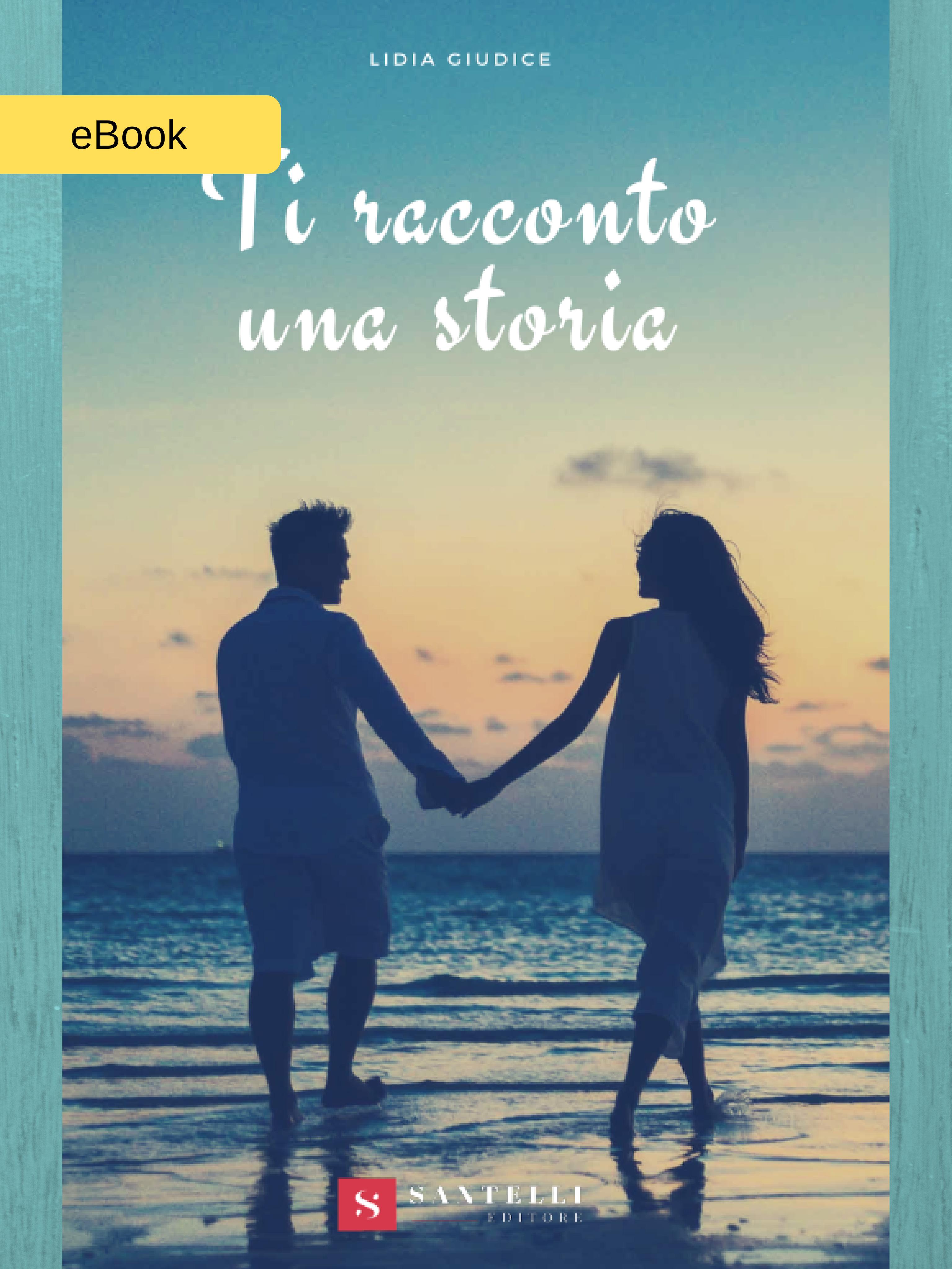 Ti racconto una storia (eBook), Lidia Giudice - coverfront