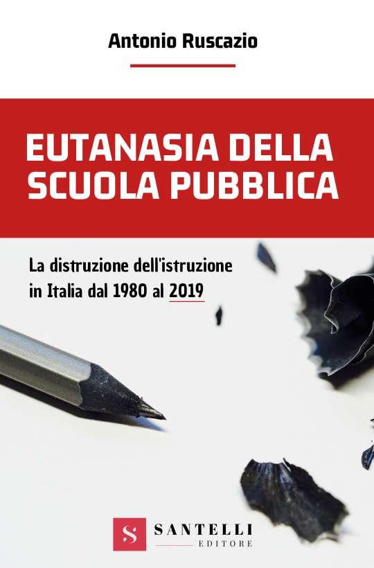 Eutanasia della scuola pubblica, Antonio Ruscazio - coverfront