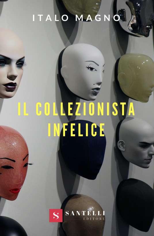 il collezionista infelice, Italo Magno - coverfront