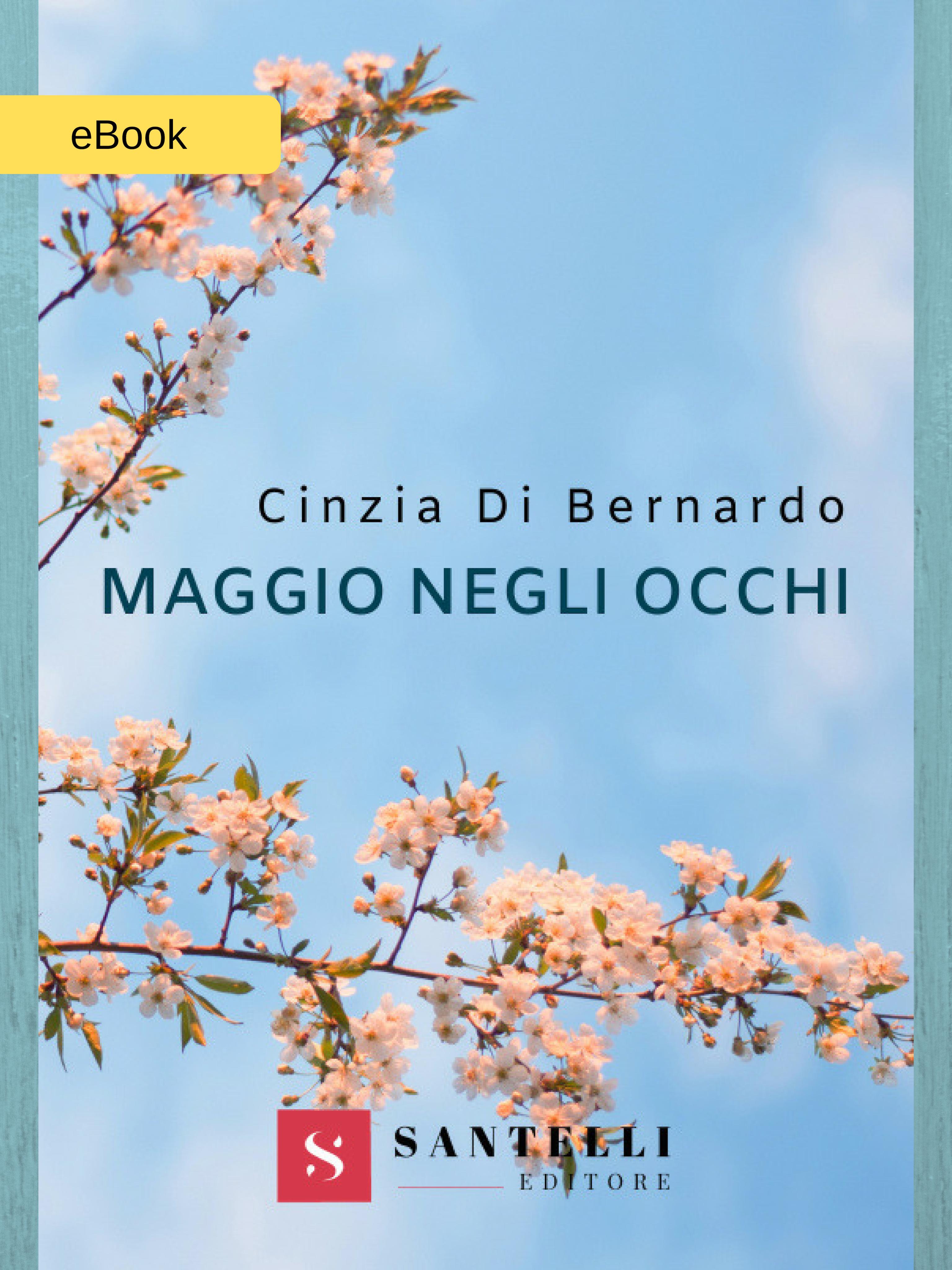 Maggio negli occhi (eBook), Cinzia di Bernardo - cover
