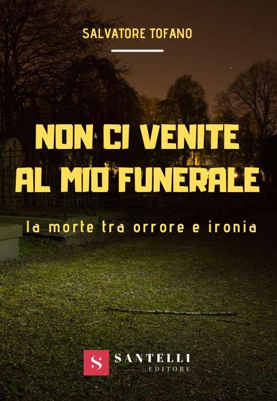 Non ci venite al mio funerale, Salvatore Tofano - coverfront