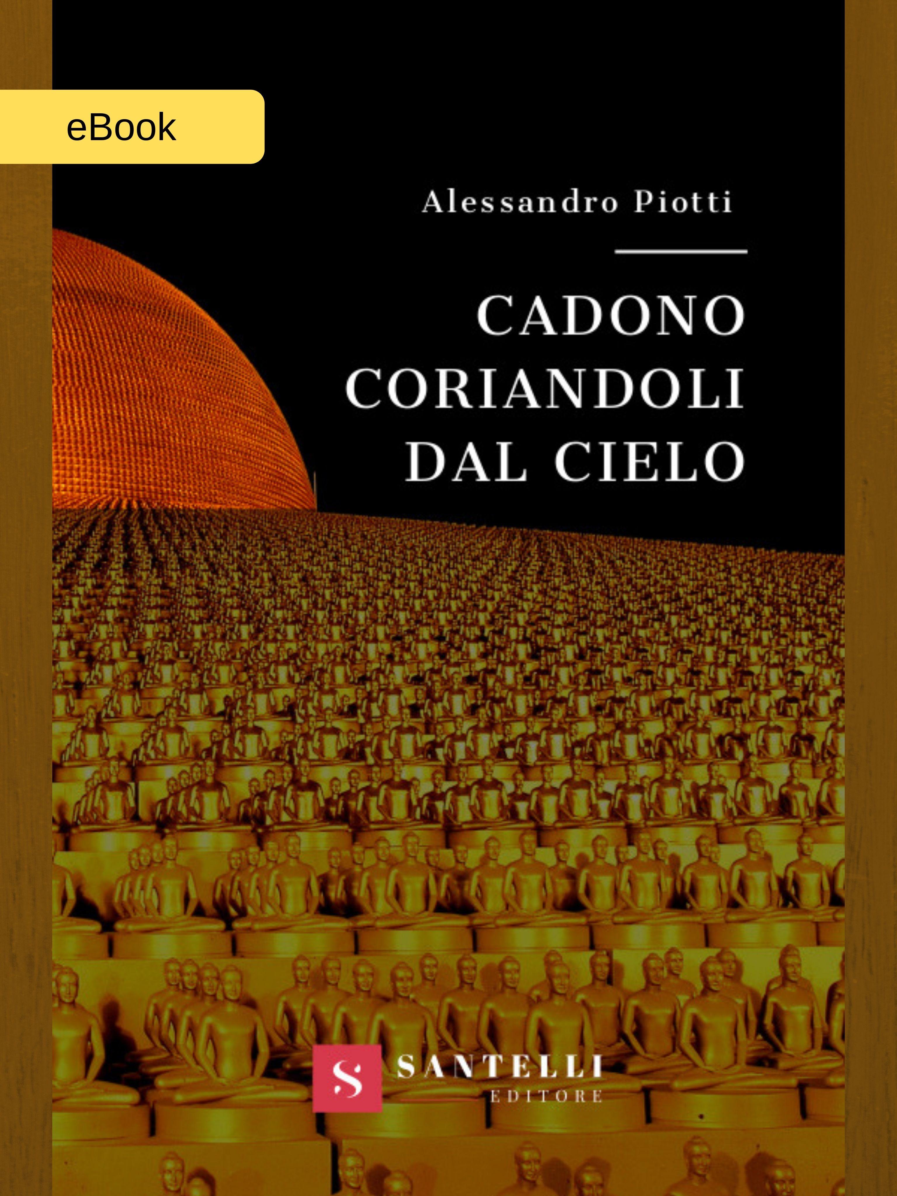 Cadono coriandoli dal cielo (eBook), Alessandro Piotti -- coverfront