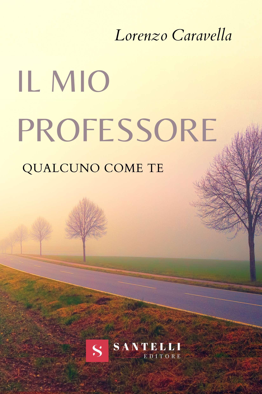 Il mio professore, Lorenzo Caravella - coverfront