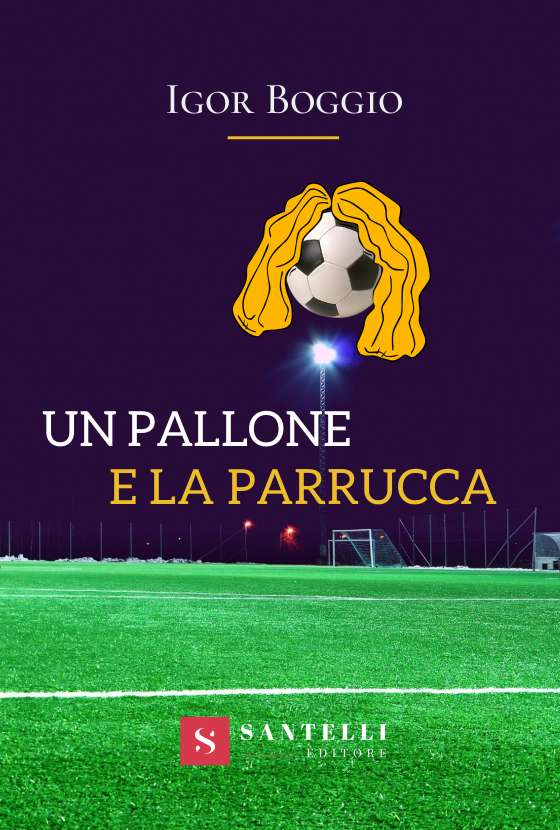 Un pallone e la parrucca, Igor Boggio - coverfront