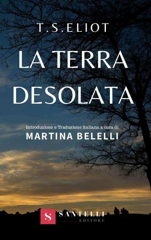 La Terra desolata, T.S. Eliot, trad. di Martina Belelli - coverfront