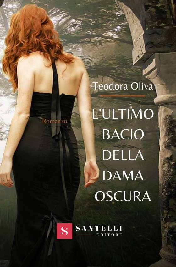 L'ultimo bacio della dama oscura, Teodora Oliva - coverfront