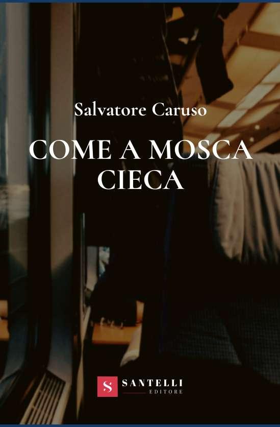 Come a mosca cieca, Salvatore Caruso - cover front