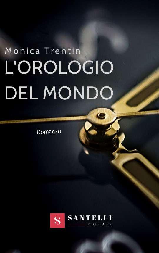 L'orologio del Mondo, Monica Trentin - cover fronte