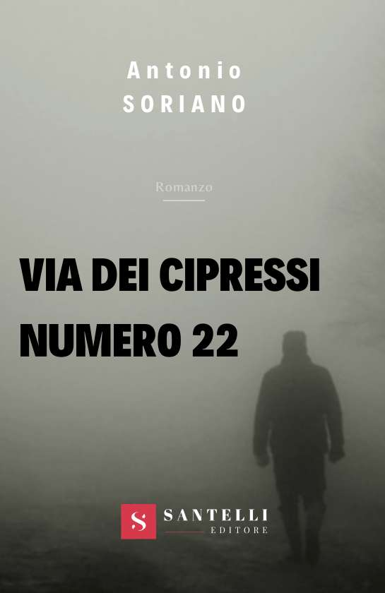 Via dei cipressi numero 22, Antonio Soriano - cover front