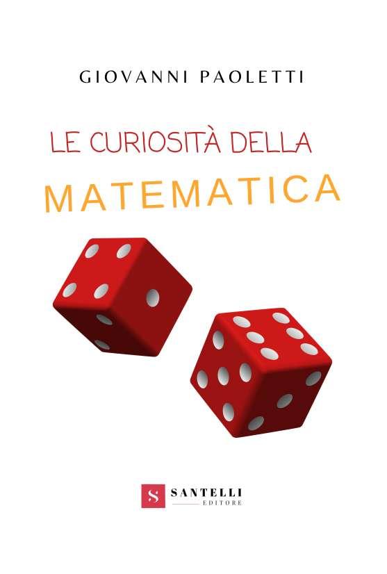 Le curiosità della matematica, Giovanni Paoletti - coverfront