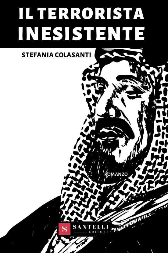 Il terrorista inesistente, Stefania Colasanti - cover front