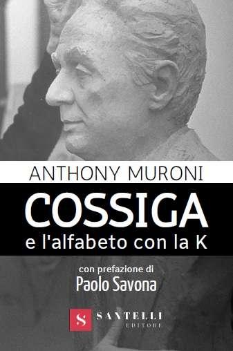 """""""COSSIGA E L'ALFABETO CON LA K"""""""